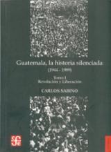 Guatemala, La Historia Silenciada. T I