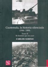 Guatemala, La Historia Silenciada. T II