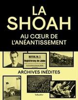 La Shoah: Au coeur de l´anéantissement