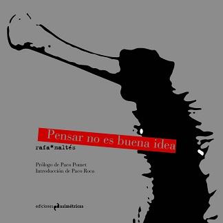 <em>Pensar no es buena idea</em>, de<strong></strong>Rafa Maltés