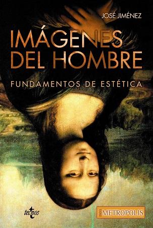 <em>Imágenes del hombre. Fundamentos de Estética, </em>deJosé Jiménez
