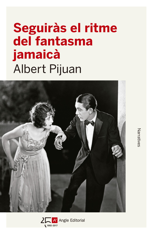 <em>Seguiràs el ritme del fantasma jamaicà,</em> d'Albert Pijuan
