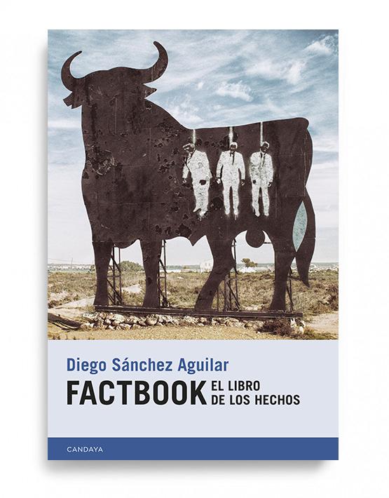 <em>Factbook. El libro de los hechos</em> deDiego Sánchez Aguilar