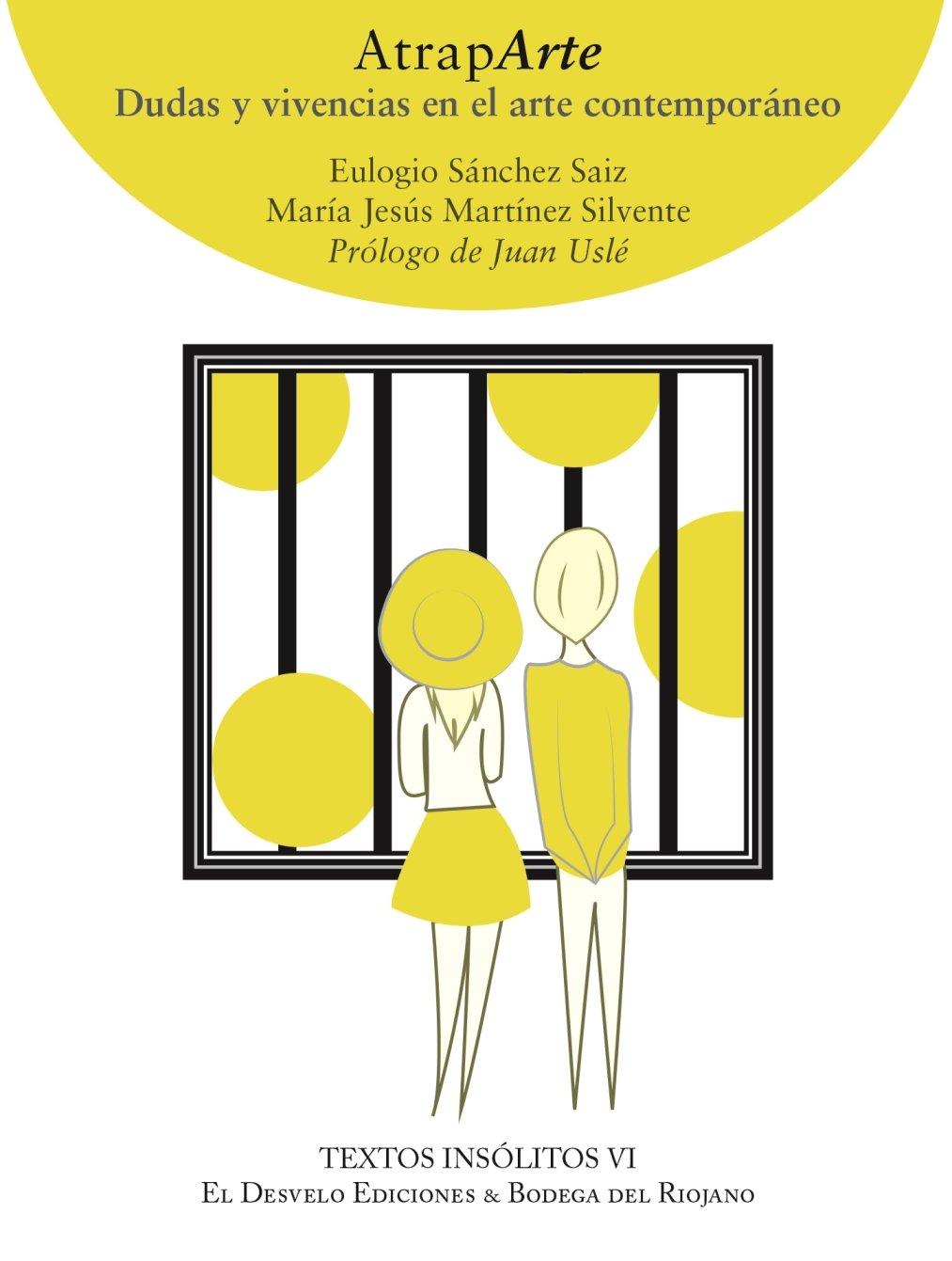 <em>Atraparte. Dudas y vivencias en el arte contemporáneo</em>, de Eulogio Sánchez Saiz y María Jesús Martínez Silvente