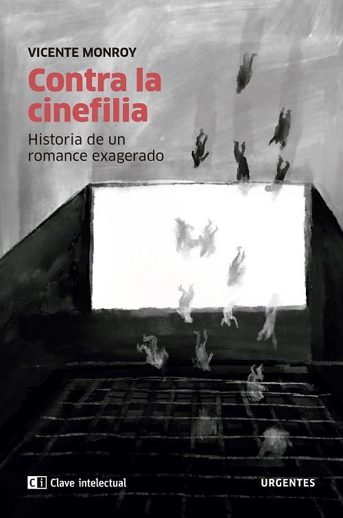 <em>Contra la cinefilia.</em>