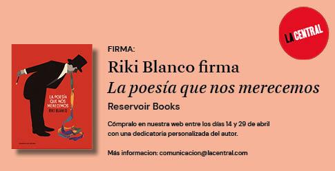 Riki Blanco firma <em>La poesía que nos merecemos</em>