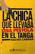 La chica que llevaba una pistola en el tanga, de Nacho Cabana
